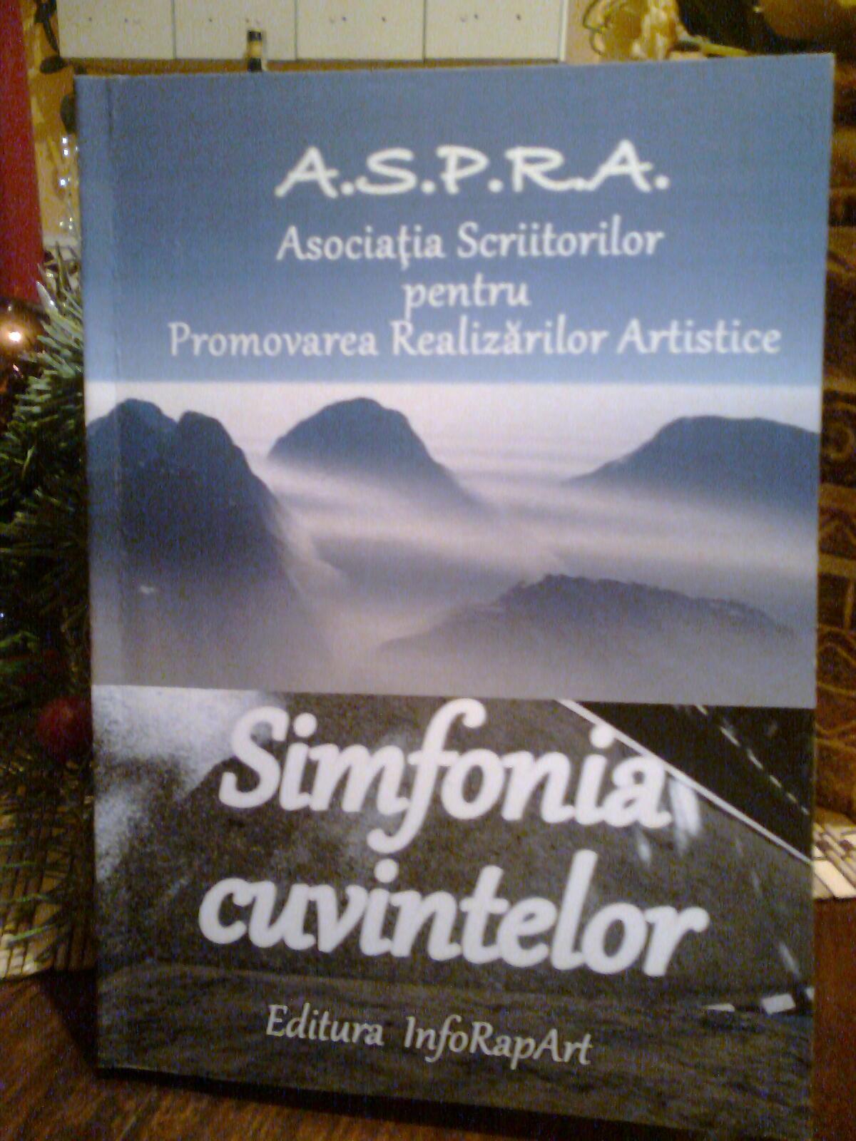 """Sinfonia cuvintelor""- A.S.P.P.R.A- editura InfoRapArt- Galaţi 2010"