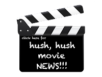 Hush, Hush Movie News!