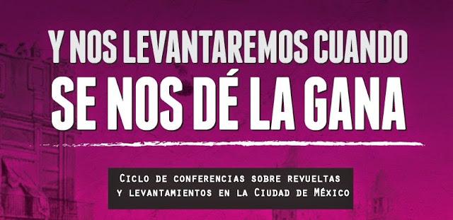 Ciclo de conferencias sobre revueltas y levantamientos en la Ciudad de México