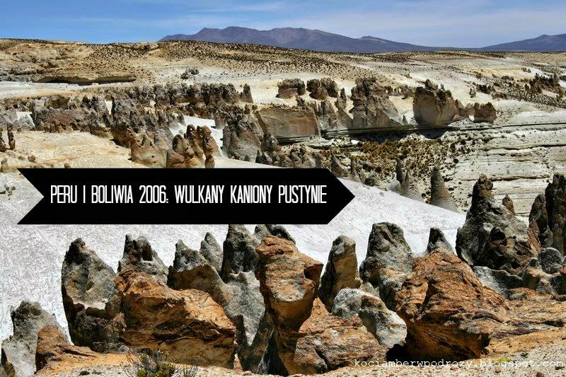 Peru i Boliwia 2006: wulkany, kaniony, pustynie