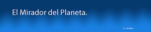 El Mirador del Planeta.
