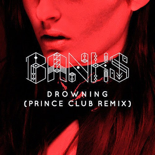 "BANKS - Drowning (Prince Club ""Floor"" Remix)"