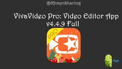 vivavideo pro video editor app v449 full for android