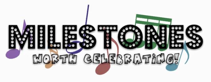 Milestones! Something to Celebrate!