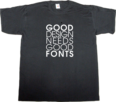 graphic design Font typeface typography t-shirt ephemeral-t-shirts