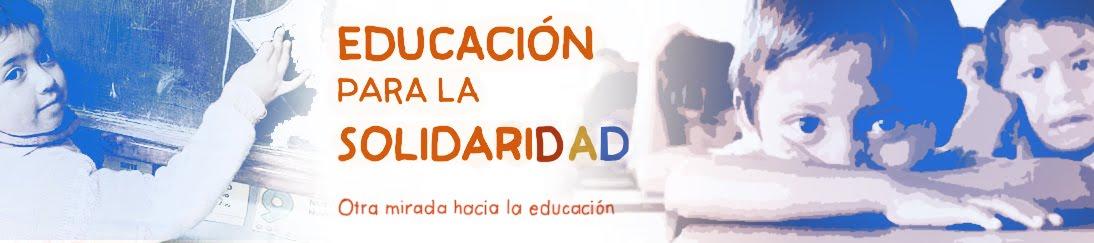 EDUCACION PARA LA SOLIDARIDAD