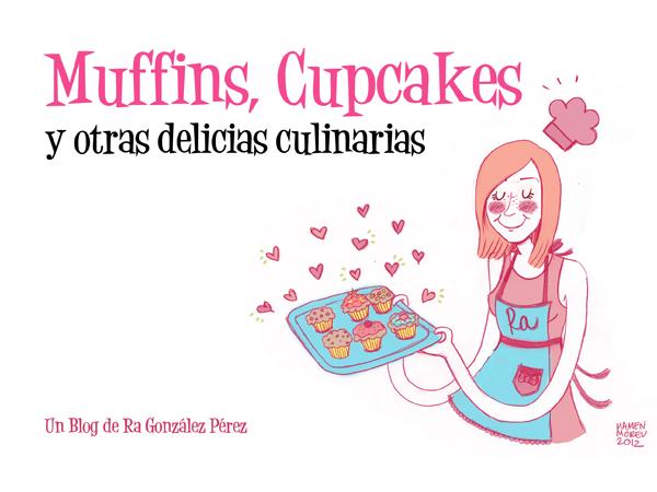 Muffins, Cupcakes y otras delicias culinarias ♥