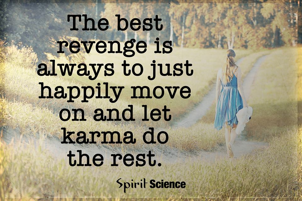 The best revenge is always to just happily move on and let When is the best time to move house