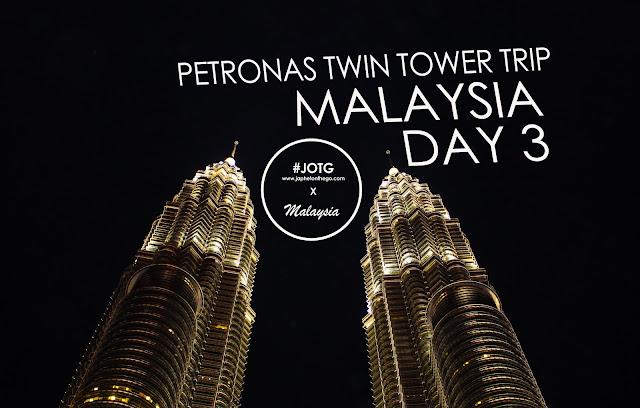 Petronas Twin Tower Trip Malaysia Day 3