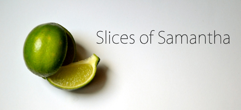 Slices of Samantha