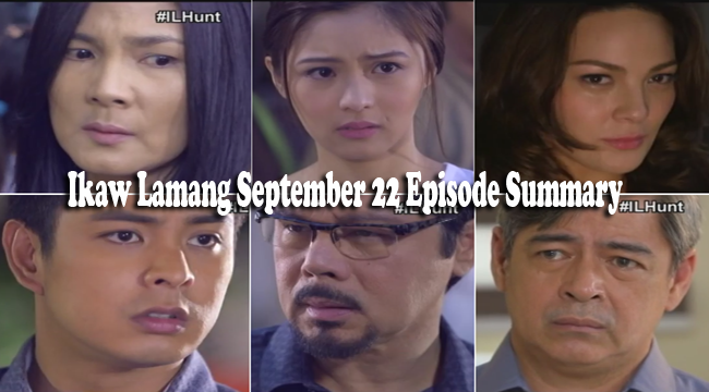 Ikaw Lamang September 22 Episode Summary: Truth will Break Lose