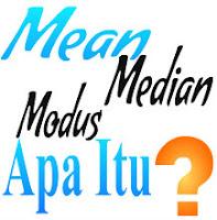 Pengertian Modus, Median, Mean dan Contohnya
