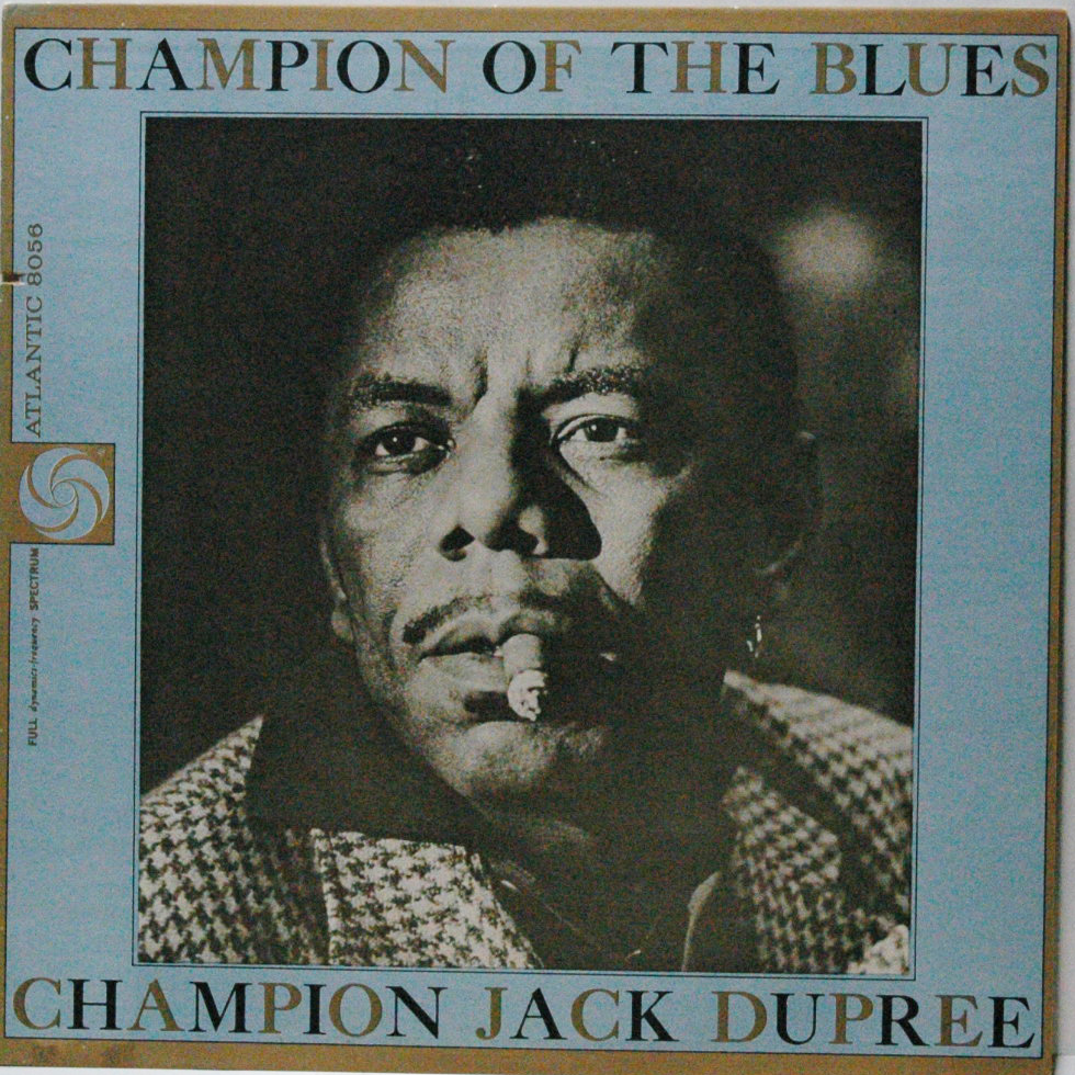 Champion Jack Dupree From New Orleans To Chicago