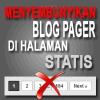 Menyembunyikan Blog Pager Di Halaman Statis Blog