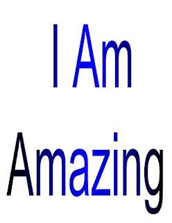 I am Amazing.