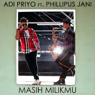 Adi Priyo - Masih Milikmu (feat. Phillipus Jani) MP3