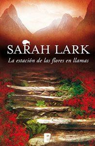 La estación de las flores en llamas, Sarah Lark