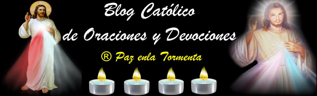 ® BLOG CATÓLICO DE ORACIONES Y DEVOCIONES CATÓLICAS  ®