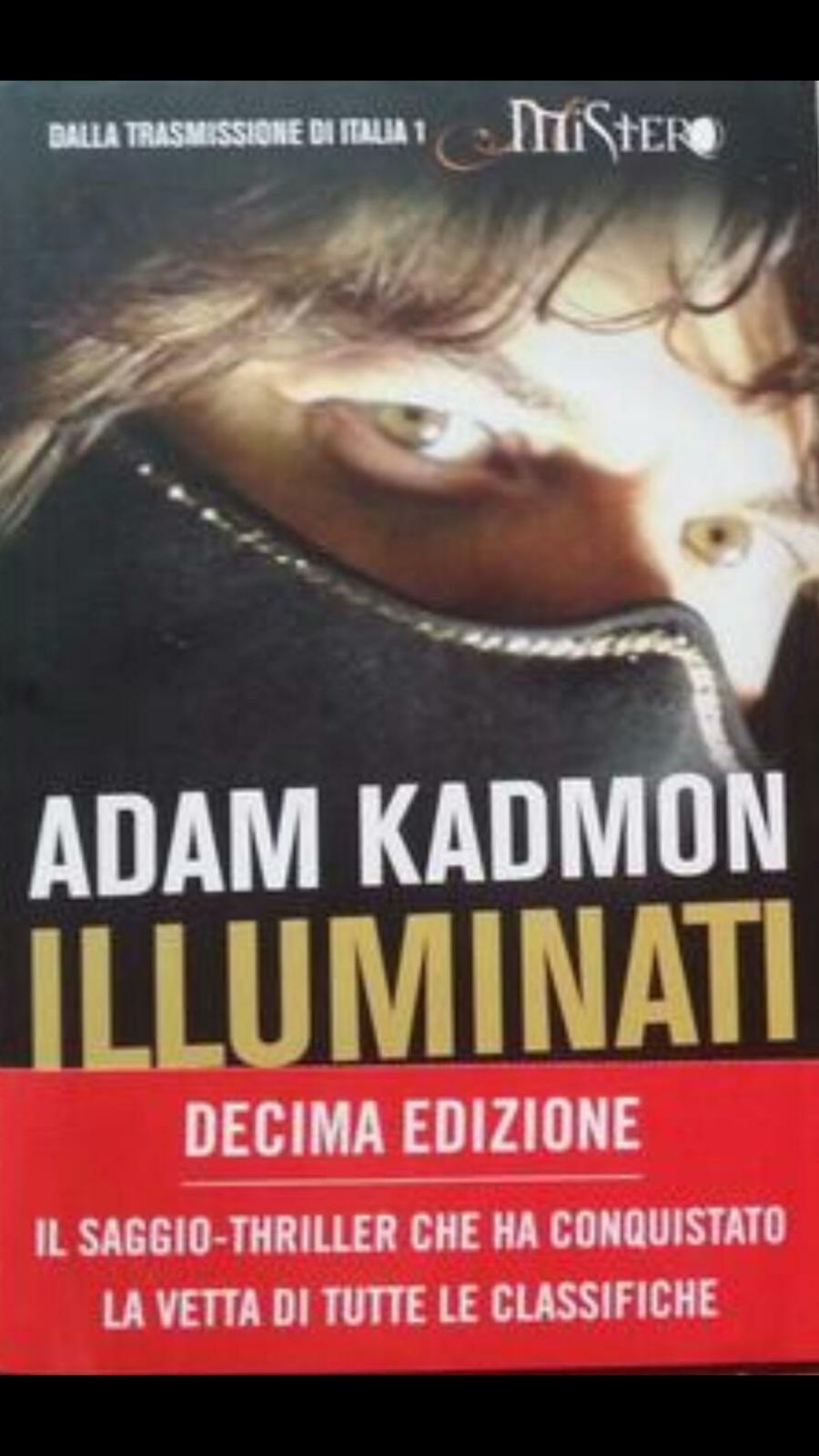 """Il precedente BESTSELLER scritto da ADAM KADMON: """"ILLUMINATI"""""""