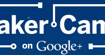 Maker Camp Starts Tomorrow - A Virtual Camp for Making Things