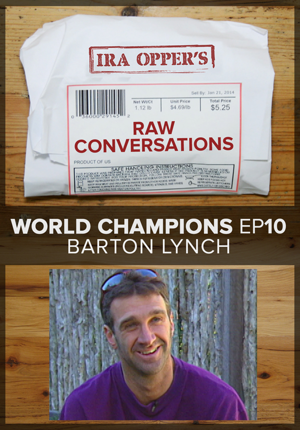 Raw Conversations - World Champions - Episode 10 - Barton Lynch (2015)