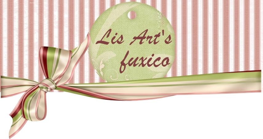 LIS ART'S   Fuxico