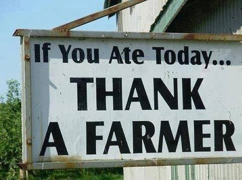 If you ate today... Thank a farmer