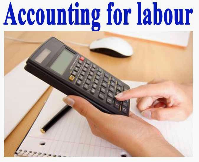 accounting for labour Engineering department of accounting labour in order to ensure proper utilization of labour force in an industrial undertaking.