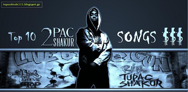 top 10, tupac, 2pac, shakur, amaru, top 10 tupac songs, rap, rap/hiphop, tapandaola111