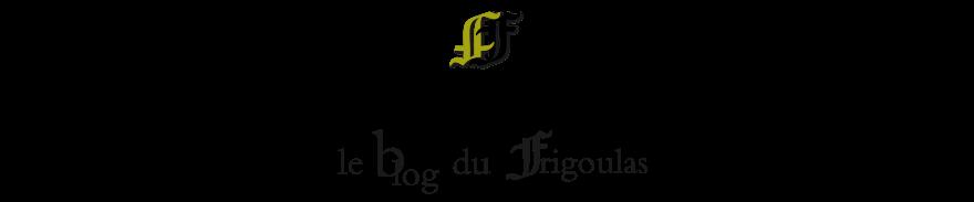 Le blog du Frigoulas