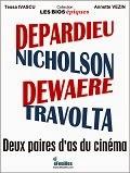 DEPARDIEU_DEWAERE_NICHOLSON_TRAVOLTA_BIOGRAPHIE_S
