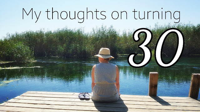 LIFE: My thoughts on turning 30