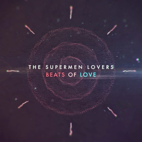 The Supermen Lovers - Beats Of Love