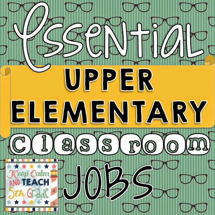 Classroom Job Ideas Elementary : Keep calm and teach th grade essential upper elementary