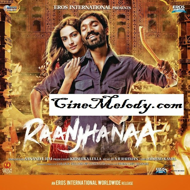 Raanjhanaa  Hindi Mp3 Songs Free  Download  2013