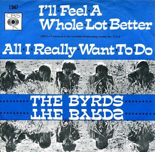 All i really want to do - I'll feel a whole lot better - THE BYRDS (single 1965)