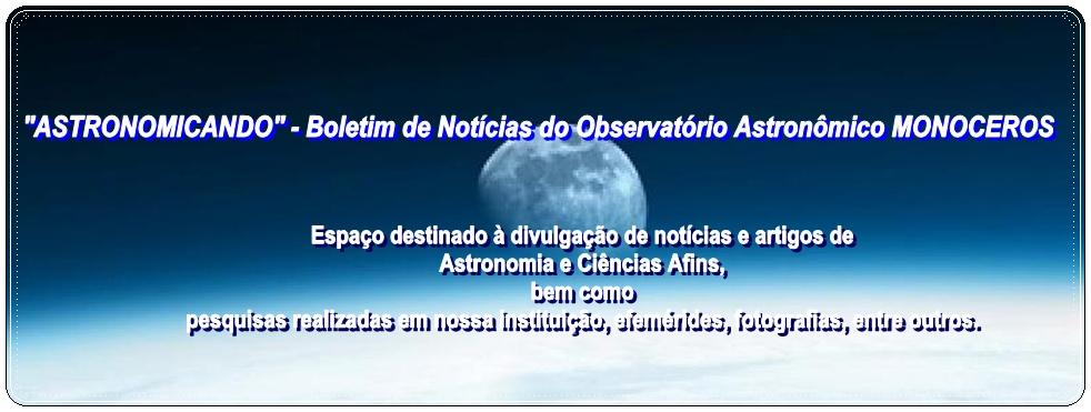ASTRONOMICANDO - Boletim de Notícias do Observatório Monoceros