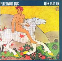 Fleetwood Mac - Then Play On (1969) Full Album (Not Available in United States).