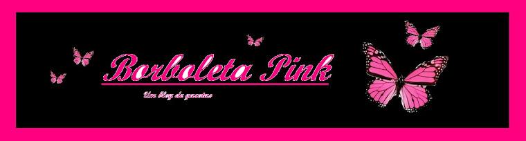 Borboleta Pink