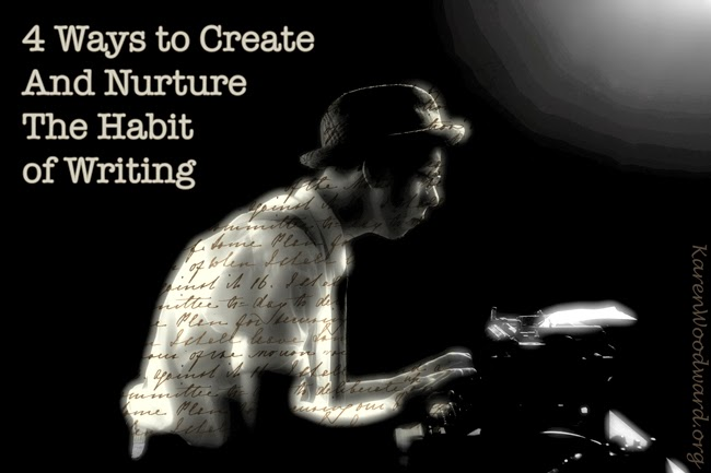 4 Ways To Create And Nurture The Habit of Writing