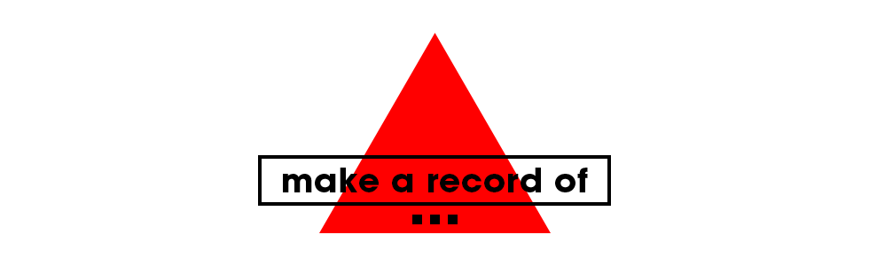 make a record of…