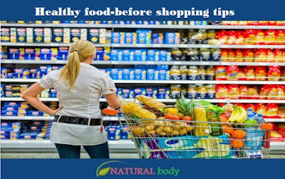 Healthy food-before shopping tips