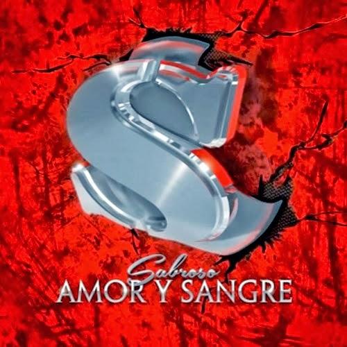 Sabroso - Amor y Sangre (2013)