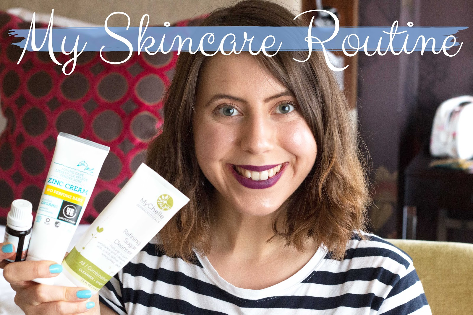 THE VIDEO: MY SKINCARE ROUTINE