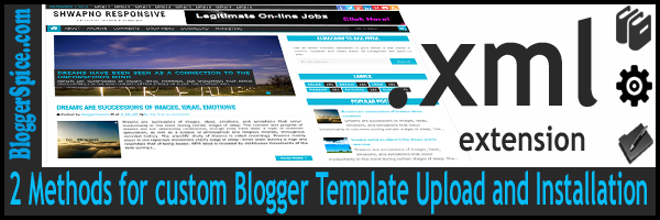 How to install and setup blogger template blogger spice blog user should learn how we can upload and install the custom blogger template when we create a blog a default blogger template will be install pronofoot35fo Image collections
