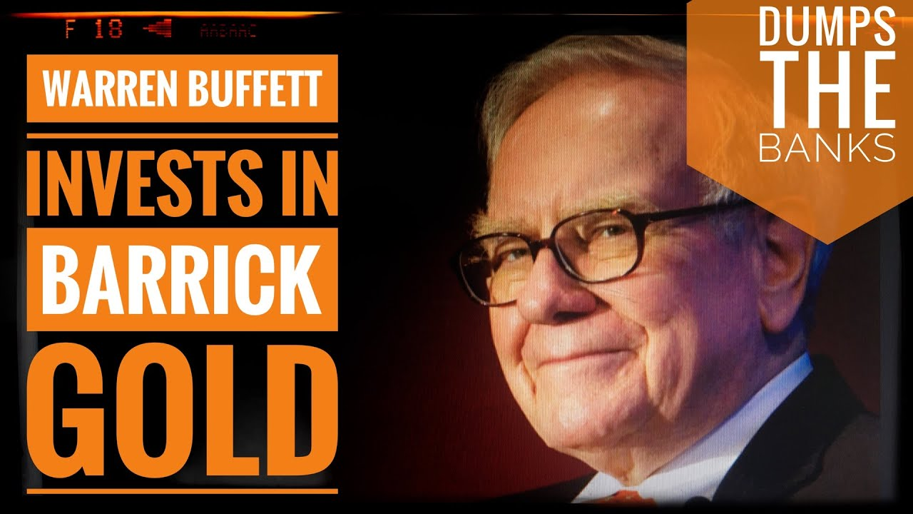 Warren Buffett Dumps Goldman Sachs And Buys Barrick Gold.