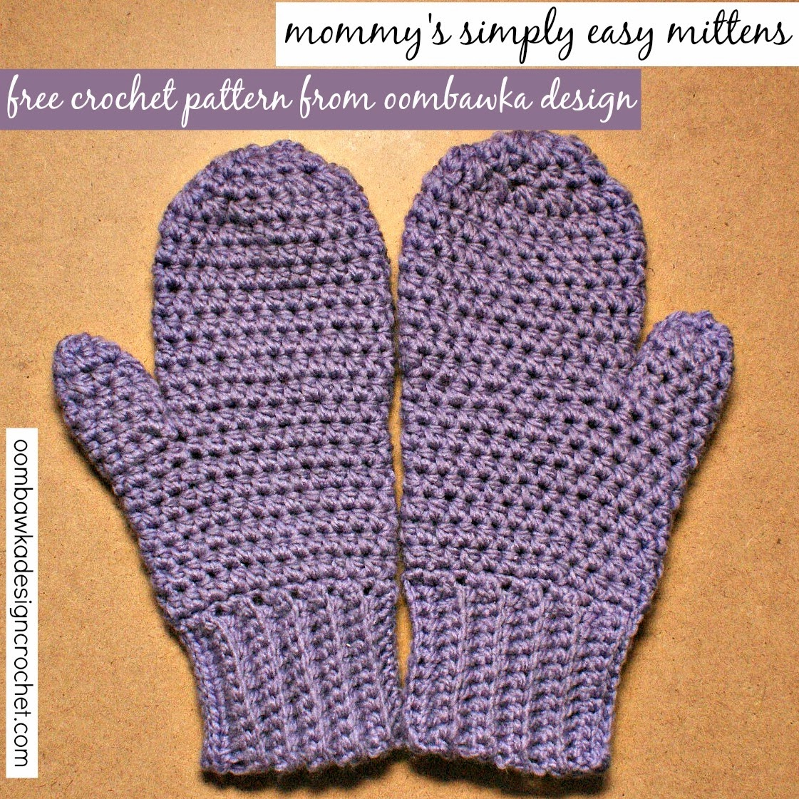 Mommy\'s Simply Easy Mittens – Free Pattern • Oombawka Design Crochet