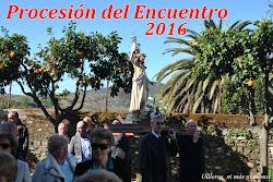 """PROCESIÓN DEL """"ENCUENTRO"""" 2016"""