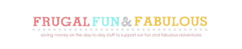 Frugal, Fun & Fabulous