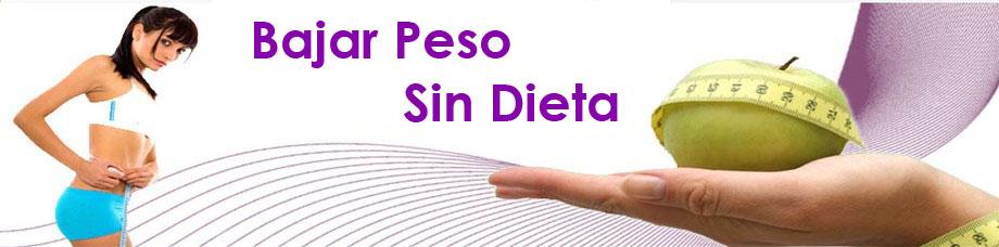 Bajar peso sin hacer dieta | Bajar peso sin dietas